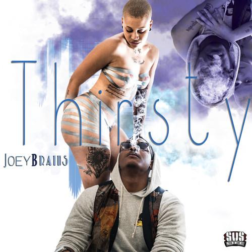 Joey B. Rains - Thirsty