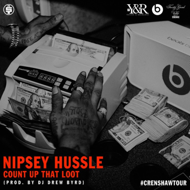 Nipsey Hussle 'Count Up That Loot'