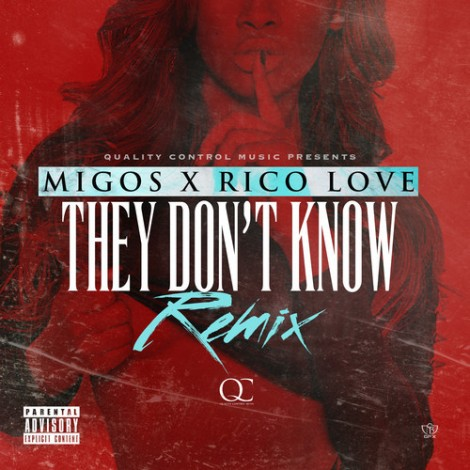 Rico Love x Migos - They Don't Know