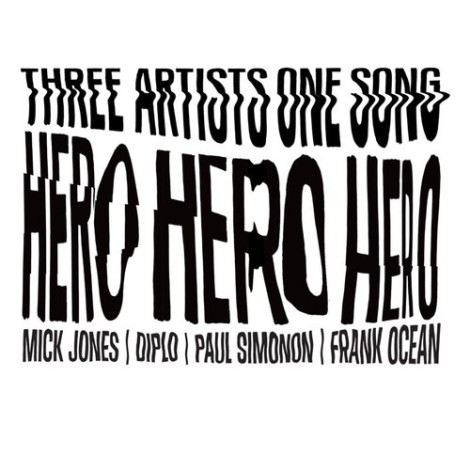 Frank Ocean + Mick Jones + Paul Simonon + Diplo 'HERO'