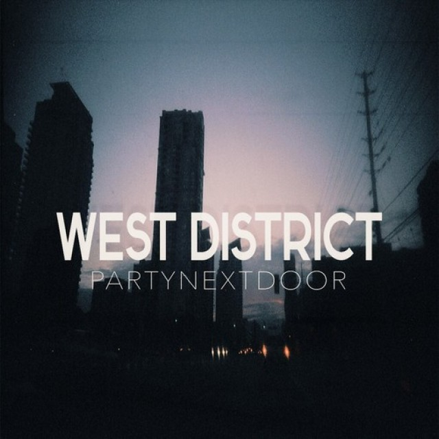PARTYNEXTDOOR - West District