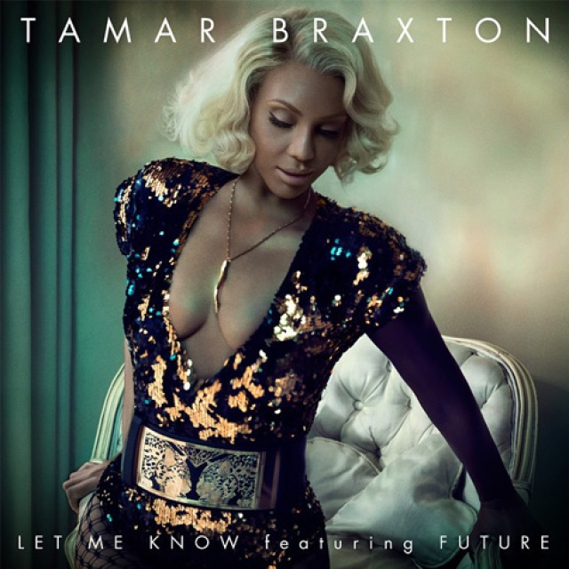 TAMAR BRAXTON Ft. FUTURE – 'LET ME KNOW'