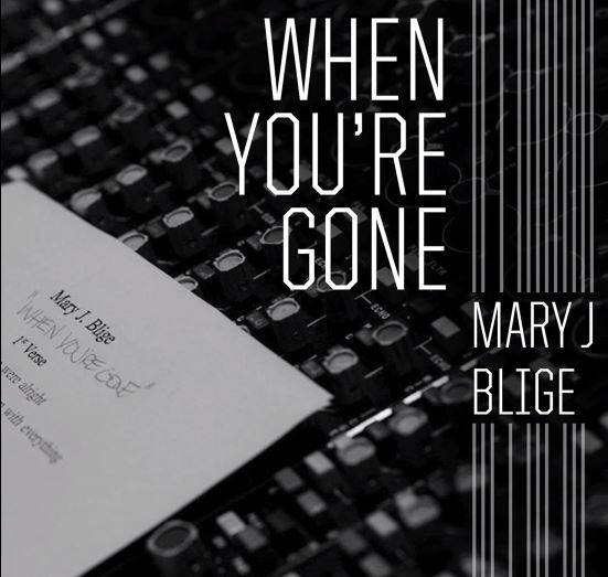 Mary J. BLige 'When Your're Gone'